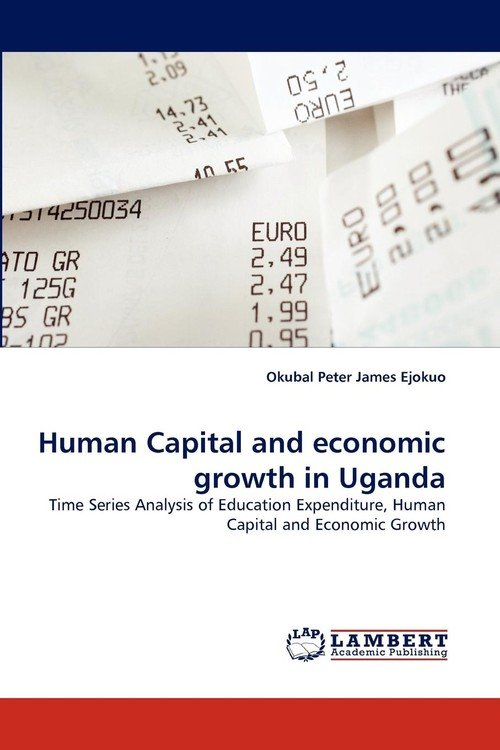 Human Capital and Economic Growth in Uganda - Peter James ...