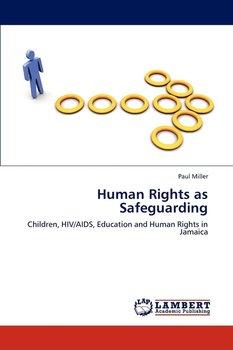Human Rights as Safeguarding-Miller Paul