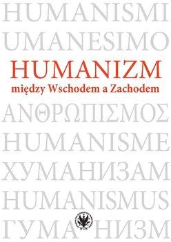 Humanizm między Wschodem a Zachodem-Opracowanie zbiorowe