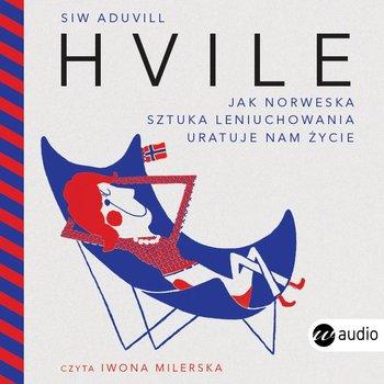 Hvile. Jak norweska sztuka leniuchowania uratuje nam życie-Aduvill Siw