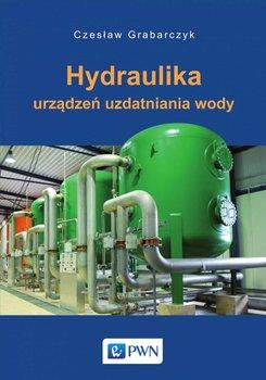 Hydraulika urządzeń uzdatniania wody-Grabarczyk Czesław
