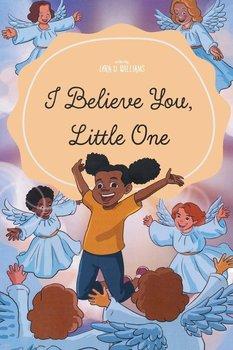 I Believe You, Little One-Williams Lora D