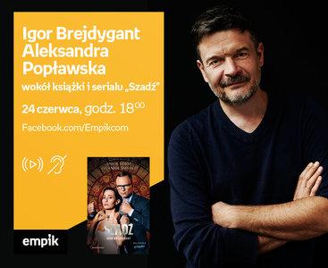 I. Brejdygant, A. Popławska – Premiera online wokół książki i serialu