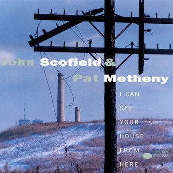 I Can See Your House From Here-John Scofield, Pat Metheny