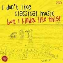 I Don't Like Classical Music, But I Kinda Like This!