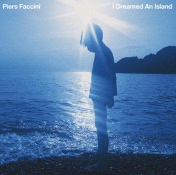 I Dreamed An Island-Faccini Piers