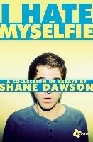 I Hate Myselfie-Dawson Shane