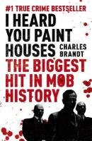 I Heard You Paint Houses-Brandt Charles