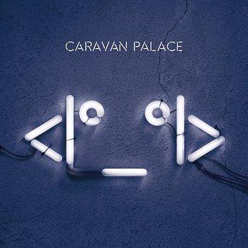 <I°_°I>-Caravan Palace