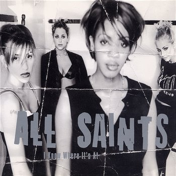 I Know Where It's At-All Saints