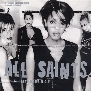 I Know Where It's At - All Saints