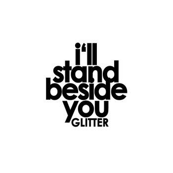I'll Stand Beside You-GLITTER