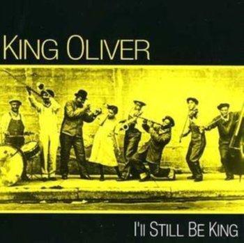 I'll Still Be King-Oliver King