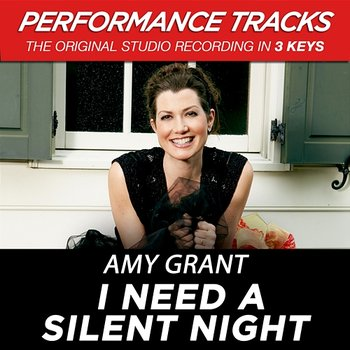 I Need A Silent Night-Amy Grant