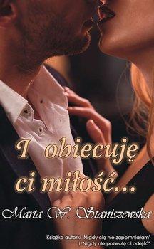I obiecuję ci miłość...-Staniszewska Marta W.