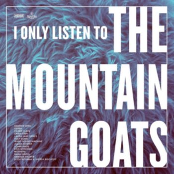 I Only Listen to the Mountain Goats: All Hail West Texas-Various Artists
