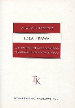 Idea prawa w orzecznictwie polskiego Trybunału Konstytucyjnego-Potrzeszcz Jadwiga