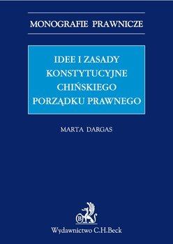 Idee i zasady konstytucyjne chińskiego porządku prawnego-Dargas-Draganik Marta
