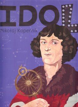 Idol. Mikołaj Kopernik-Styszyńska Justyna