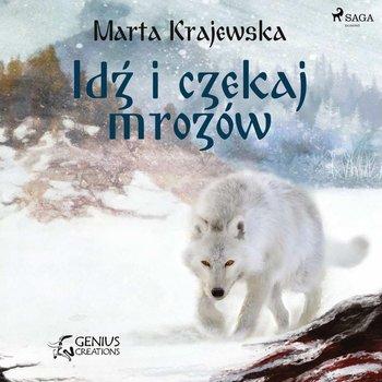 Idź i czekaj mrozów-Krajewska Marta