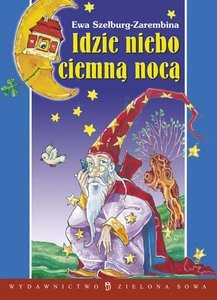 Idzie Niebo Ciemną Nocą Szelburg Zarembina Ewa Książka W