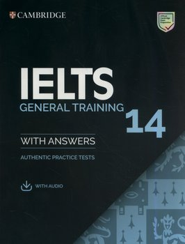 IELTS 14 General Training with Answers. Authentic Practice Tests-Opracowanie zbiorowe