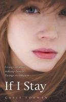 If I Stay - Forman Gayle
