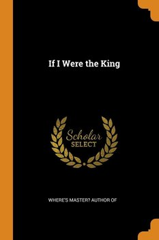 If I Were the King - Where's master? Author of