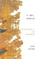If Not, Winter: Fragments Of Sappho - Carson Anne