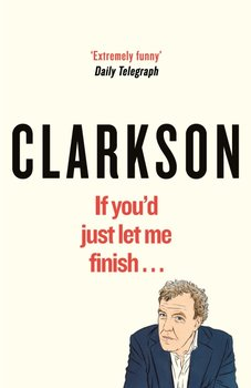 If You'd Just Let Me Finish-Clarkson Jeremy