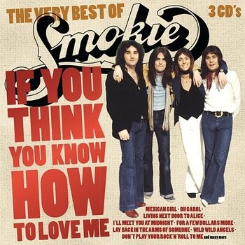 If You Think You Know How To Love Me-Smokie