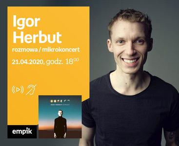 Igor Herbut – PREMIERA ONLINE Z MIKROKONCERTEM