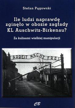 Ile ludzi naprawdę zginęło w obozie zagłady KL Auschwitz -Birkenau?-Pągowski Stefan