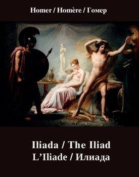 Iliada. The Iliad. L'Iliade. Илиада-Homer