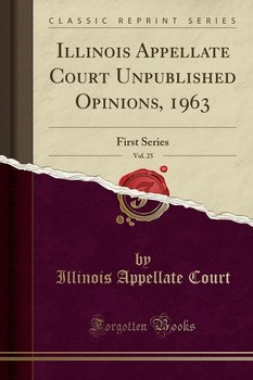 Illinois Appellate Court Unpublished Opinions, 1963, Vol. 25 - Court Illinois Appellate