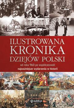 Ilustrowana kronika dziejów Polski-Białecki Konrad, Besala Jerzy, Leszczyńska Anna, Leszczyński Maciej