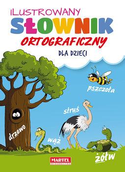 Ilustrowany słownik ortograficzny dla dzieci-Nożyńska-Demianiuk Agnieszka