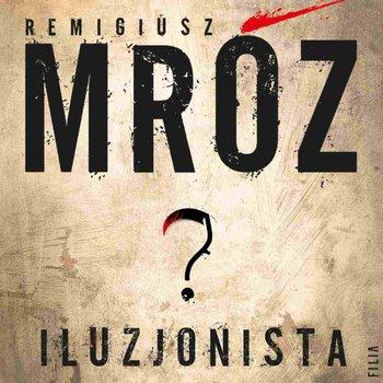 Iluzjonista-Mróz Remigiusz