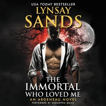 Immortal Who Loved Me-Sands Lynsay