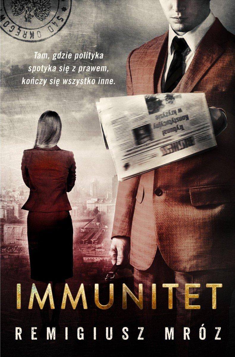 Znalezione obrazy dla zapytania Immunitet - Remigiusz Mróz
