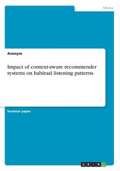 Impact of context-aware recommender systems on habitual listening patterns-Anonym