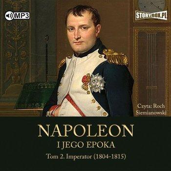 Imperator (1804-1815). Napoleon i jego epoka. Tom 2-Peyre Roger