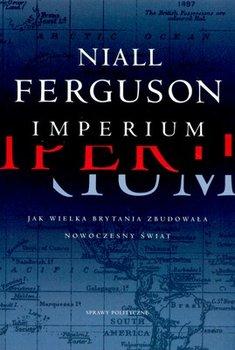 Imperium. Jak Wielka Brytania Zbudowała Nowoczesny Świat-Ferguson Niall