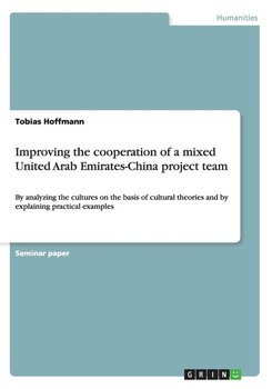 Improving the cooperation of a mixed United Arab Emirates-China project team - Hoffmann Tobias