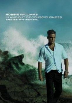 In And Out Of Consciousness: Greatest Hits 199-2010-Williams Robbie