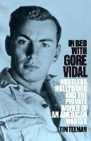 In Bed with Gore Vidal - Teeman Tim