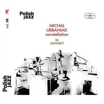 In Concert (Live) - Michal Urbaniak Constellation