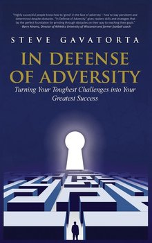 In Defense of Adversity-Steve Gavatorta