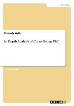 In Depth Analysis of Corus Group PLC-Wylie Kimberly