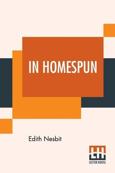 In Homespun - Nesbit Edith